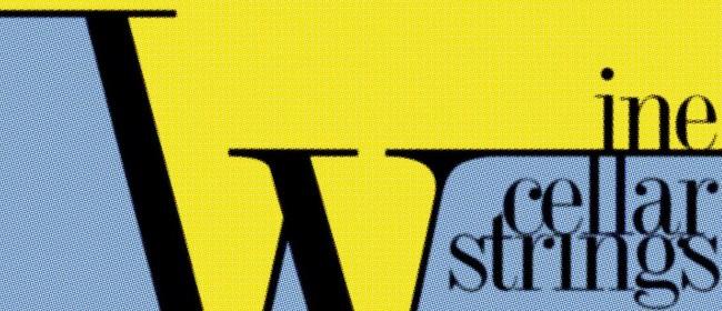 Wine Cellar Strings: Steve Abel, The Bads & Bernie Griffen