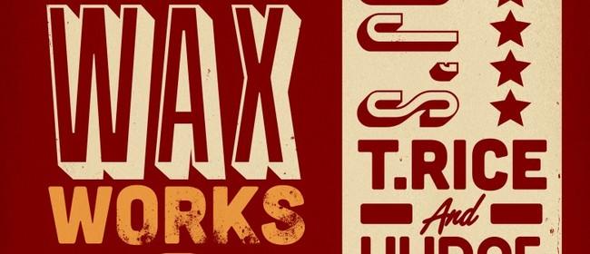 The Wax Works: T-Rice & DJ Hudge