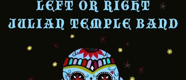 Left Or Right & Julian Temple Band - NYE