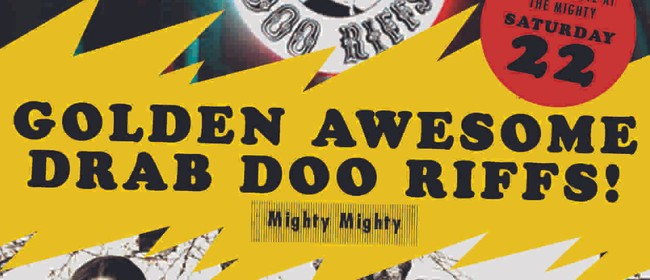 Drab Doo-Riffs & The Golden Awesome