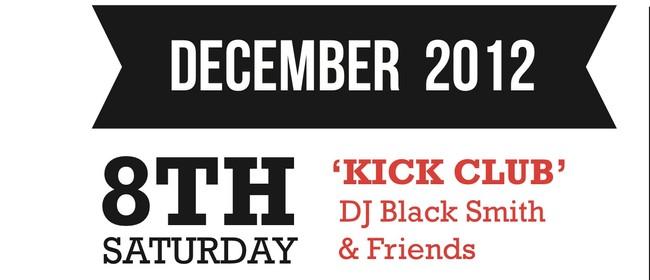 Kick Club with DJ BlackSmith & friends