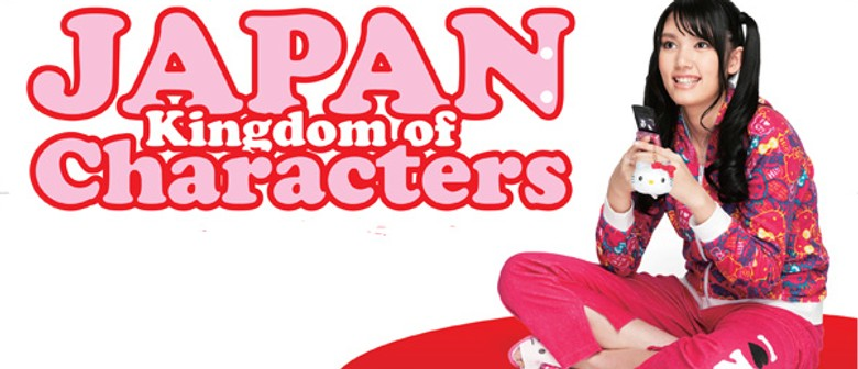 Pop Culture Exhibition - Japan: Kingdom of Characters