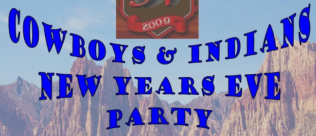 Cowboys & Indians New Years Eve Party