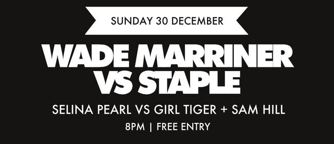 Wade Marriner vs Staple & Selina Pearl vs Girl Tiger