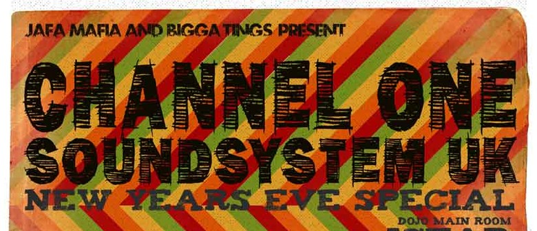Channel One Sound System -NYE special