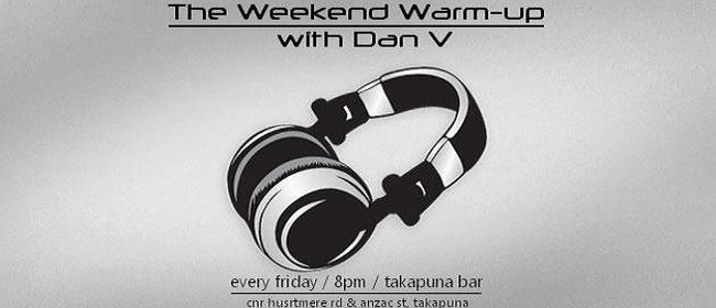 The Weekend Warm-up with Dan V