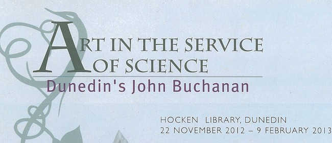 Art in the Service of Science: Dunedin's John Buchanan