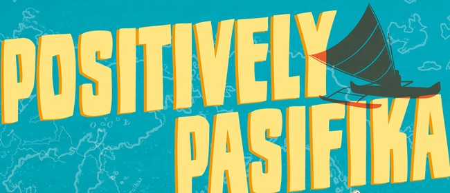 Positively Pasifika 2013: We Are the Ocean