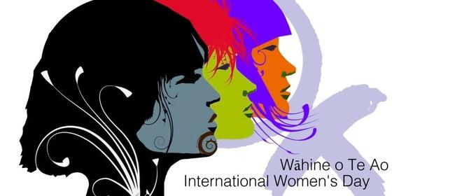 International Women's Day - Wāhine o Te Ao