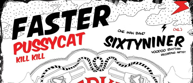 Faster Pussycat Kill Kill and Sixtyniner (NL) NZ Tour