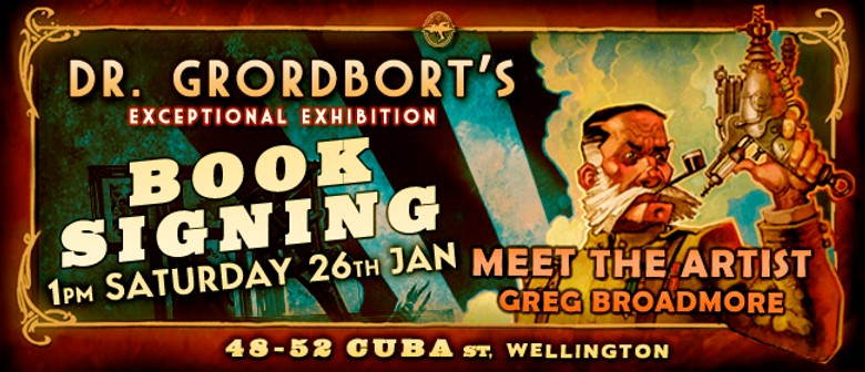 Dr. Grordbort's Exceptional Exhibition Special Book Signing