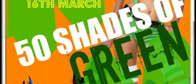 50 Shades of Green - St Patrick's Eve Party