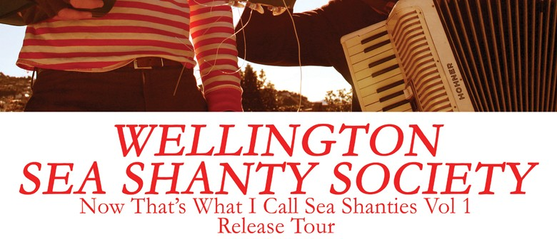 Wellington Sea Shanty Society - Album Release Tour