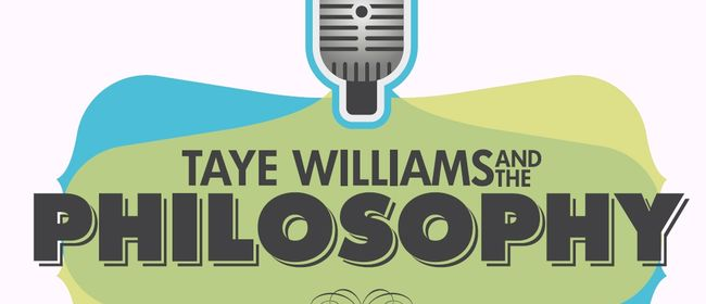 Taye Williams & the Philosophy
