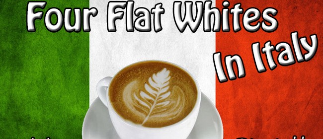 Roger Hall's Four Flat Whites in Italy