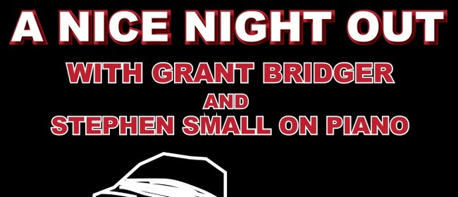 A Nice Night Out: Grant Bridger & Stephen Small