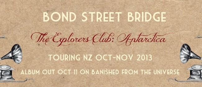 Bond Street Bridge - The Explorers' Club: Antarctica