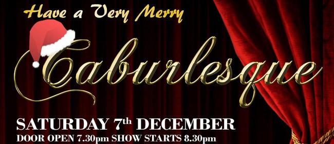 Have A Very Merry Caburlesque