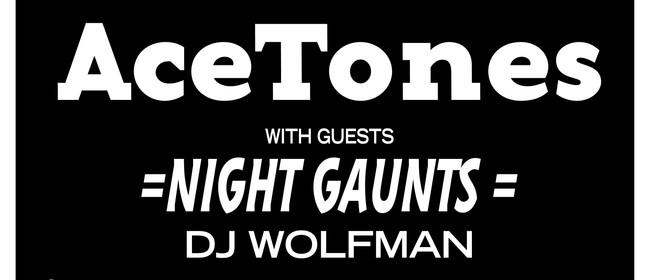 AceTones, Night Gaunts, DJ Wolfman