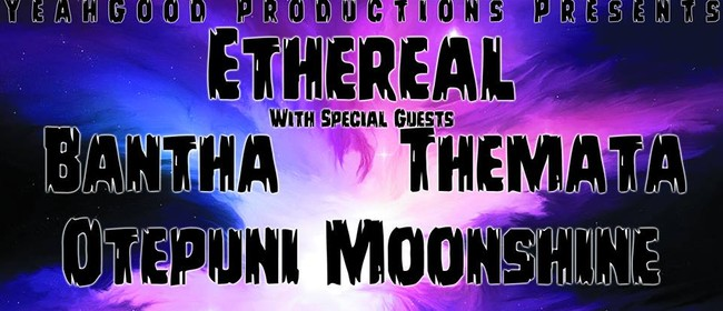 Ethereal with Special Guest