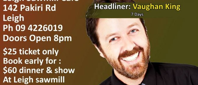 Leigh Sawmill Comedy Night - Vaughan King
