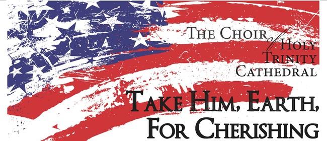 Take him, Earth, for Cherishing