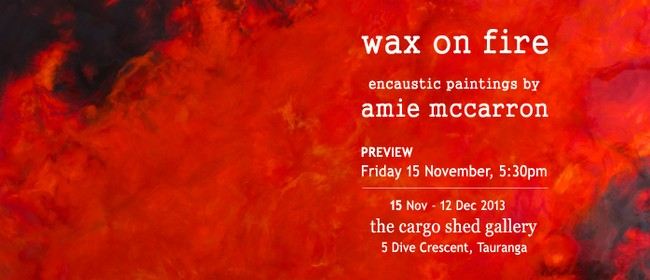 Wax on Fire - Encaustic Paintings by Amie McCarron