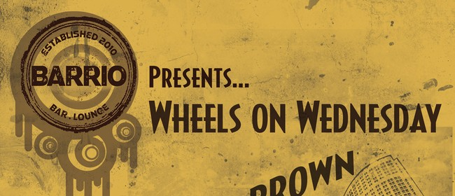 Wheels On Wednesday Featuring Downtown Brown