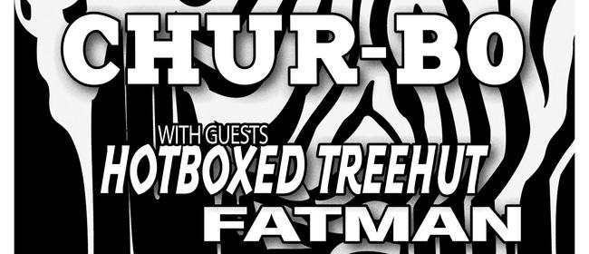 Chur-Bo, Hotboxed Treehut, Fatman