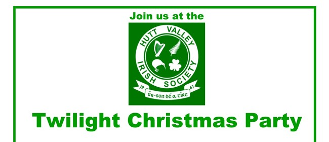 Hutt Valley Irish Society - Twilight Xmas Party