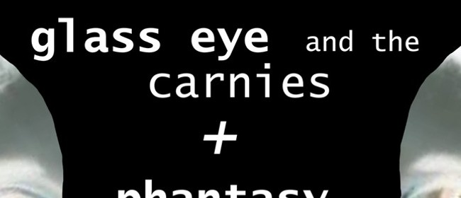 Glass Eye & the Carnies and Phantasy Gang