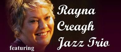 The Rayna Creagh Trio