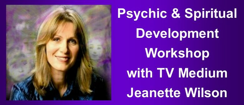 Psychic & Spiritual Development with Jeanette Wilson: CANCELLED