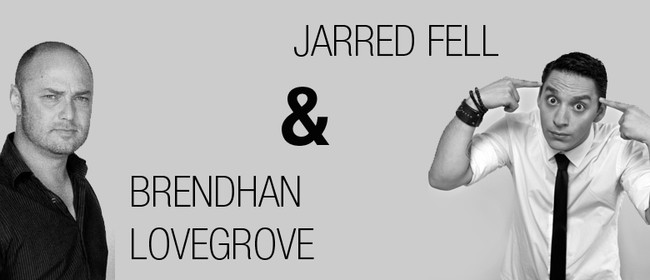Jarred Fell and Brendhan Lovegrove