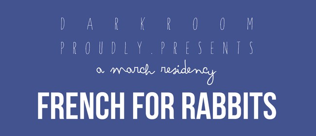 French for Rabbits - March Residency
