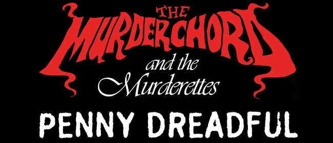 MurderChord with the Murderettes and Penny Dreadful