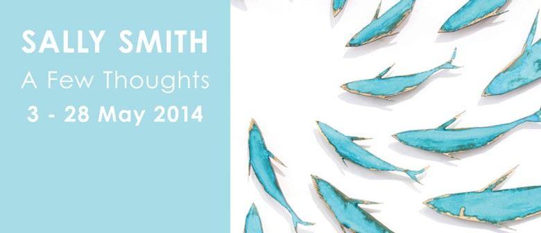 Sally Smith: A Few Thoughts 2014