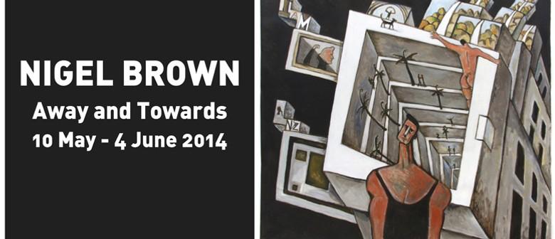 Nigel Brown: Away and Towards (2014)