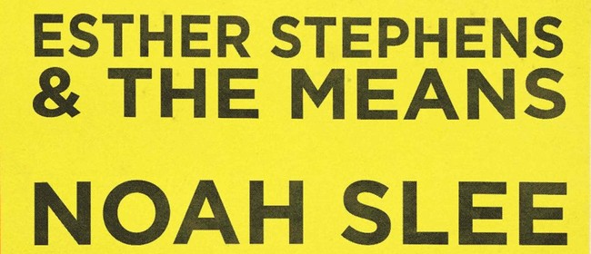 Esther Stephens & The Means | Noah Slee