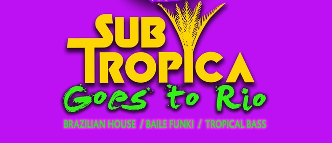 Subtropica Goes to Rio