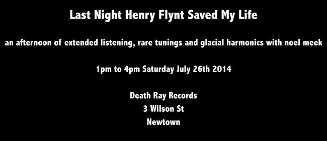 Last Night Henry Flynt Saved My Life