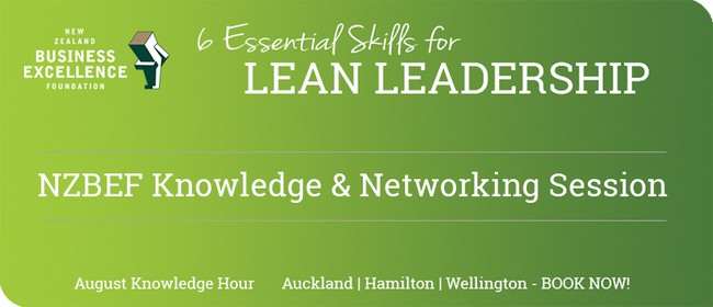 Lean Leadership - NZBEF Knowledge & Networking Event: SOLD OUT