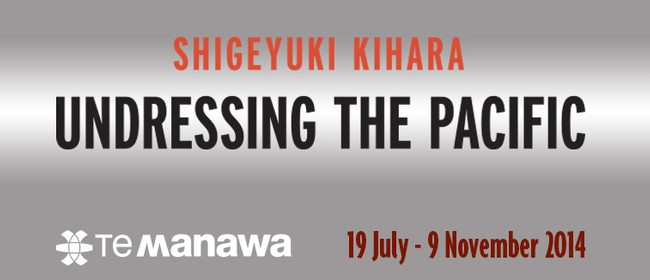 Shigeyuki Kihara: Undressing the Pacific