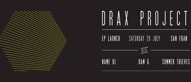 Drax Project EP Launch