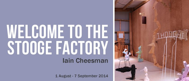 Iain Cheesman Exhibition: Welcome to the Stooge Factory