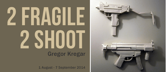 Gregor Kregar exhibition: 2 Fragile 2 Shoot