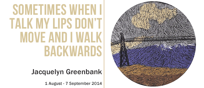 Jacquelyn Greenban Exhibition: Sometimes When I Talk...