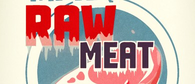 Raw Meat Monday - August