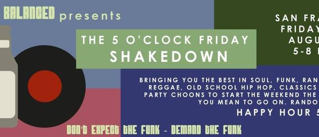 5 O'Clock Friday Shakedown