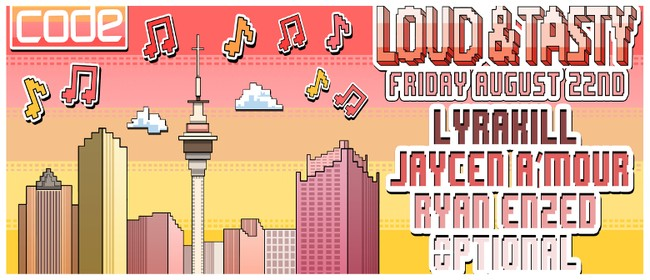 Loud & Tasty with Jaycen A'mour, Ryan Enzed & Lyrakill
